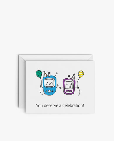 Greeting Card: You Deserve a Celebration