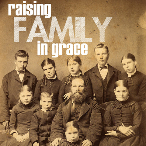Raising Family in Grace