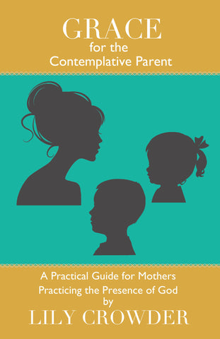 Grace for the Contemplative Parent
