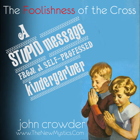 The Foolishness of the Cross