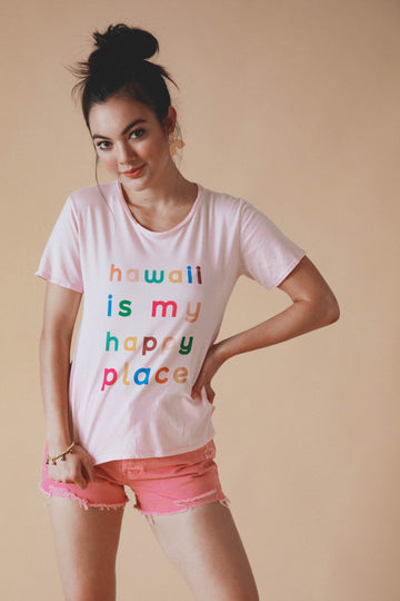 TEE HAWAII IS MY HAPPY PLACE - PUA PINK