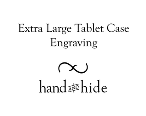 Stock or Custom Engraving for Extra Large Tablet Case - Hand and Hide LLC  - 1