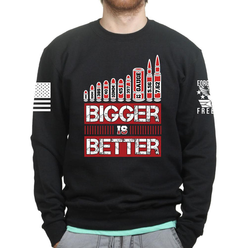 Bigger is Better Sweatshirt