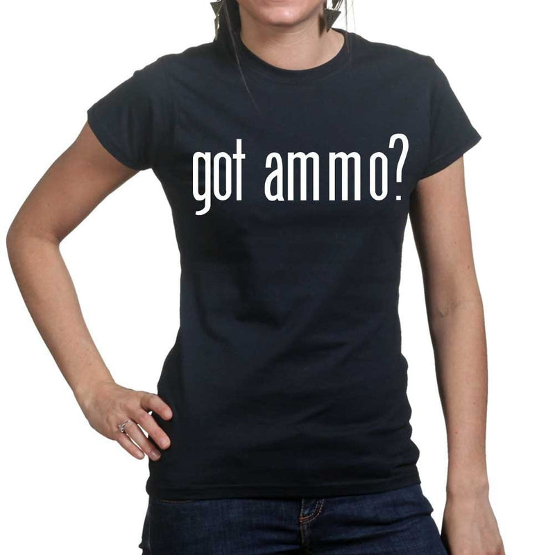 Ladies Got Ammo? T-shirt