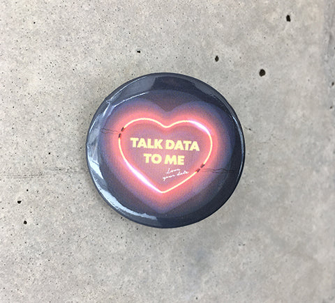 Talk Data to me Button - 10 pack