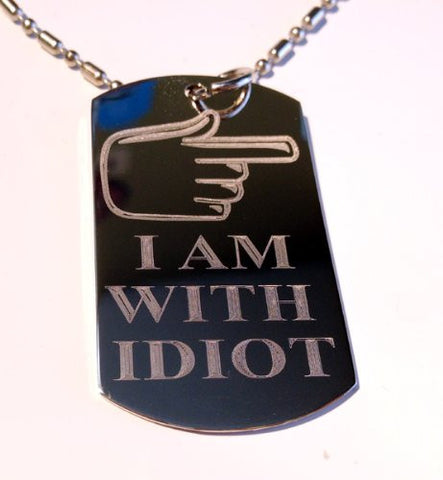 'I Am with Idiot' Hand Symbol Direction Novelty Funny Logo Symbols - Military Dog Tag Luggage Tag Key Chain Metal Chain Necklace