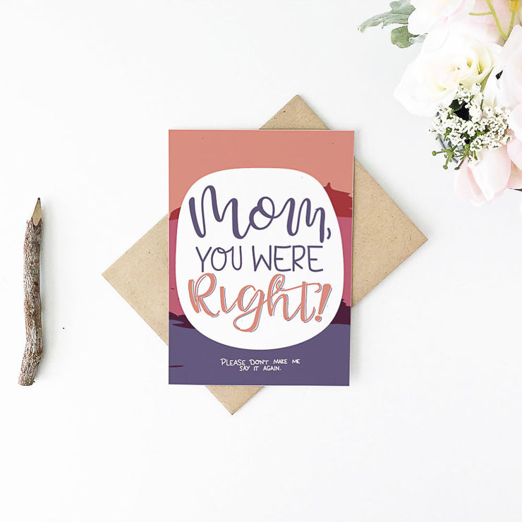 Mom, You Were Right Greeting Card - Little Lovelies Studio - 2