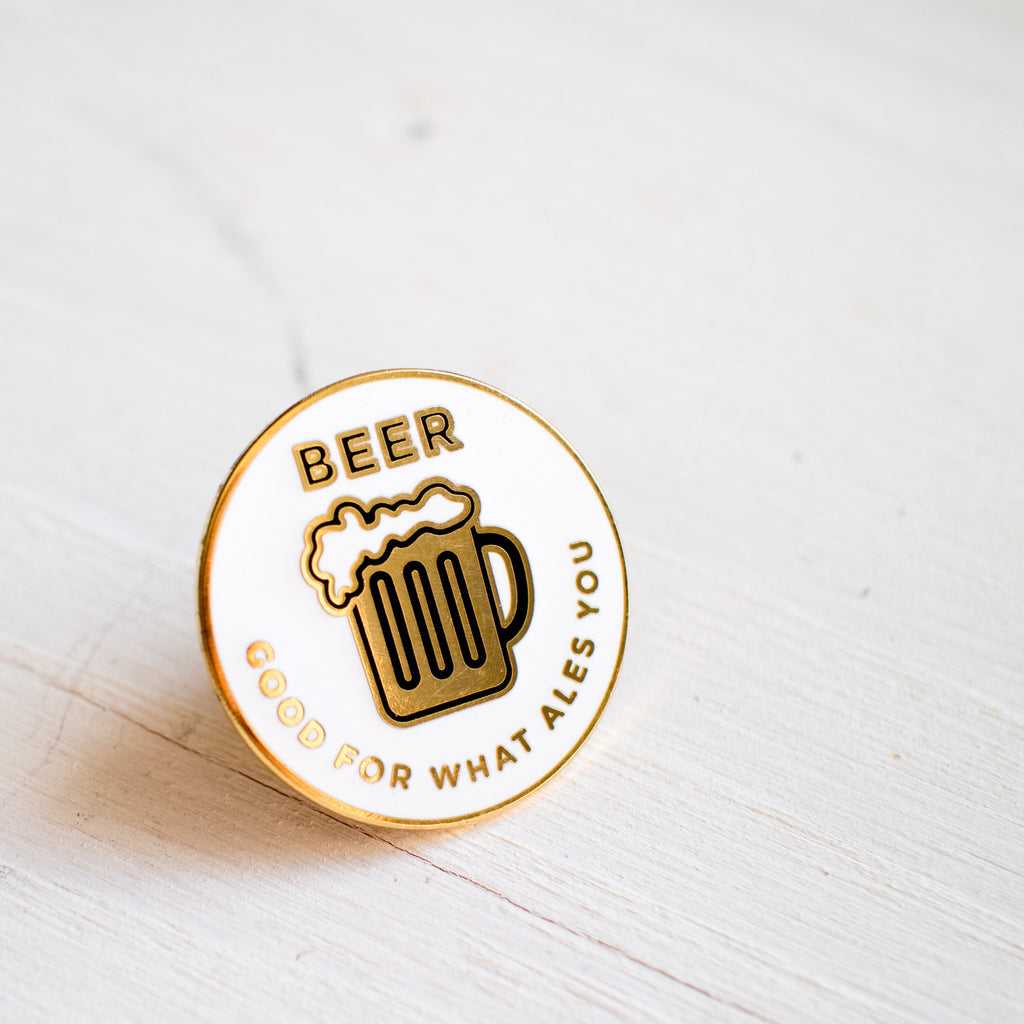 Beer - Good For What Ales You Pin - Finest Imaginary