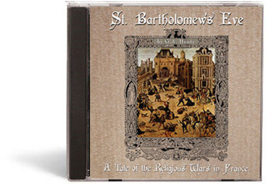 St. Bartholomew's Eve: A Tale of the Religious Wars in France - Audio Book