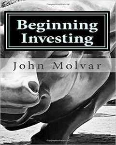 Beginning Investing: How To Succeed Investing In Stocks And Other Wealth Building Strategies