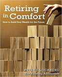 Retiring In Comfort: How To Build Your Wealth For The Future