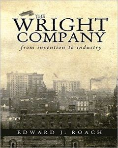 The Wright Company: From Invention To Industry