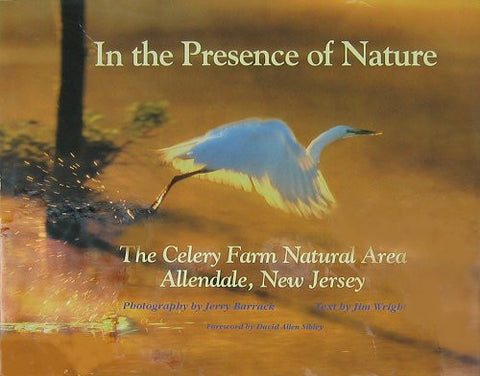 In The Presence of Nature: The Celery Farm Natural Area Allendale, New Jersey