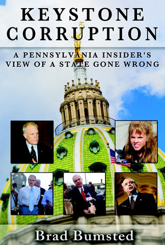 Keystone Corruption: A Pennsylvania Insider's View of a State Gone Wrong
