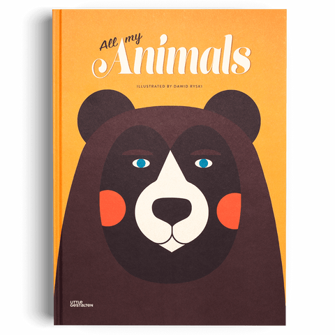 All My Animals by Little Gestalten & Dawid Ryski