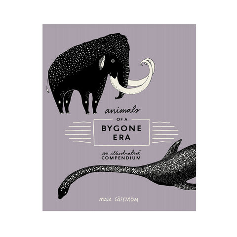 Animals of a Bygone Era: An Illustrated Compendium by Maja Säfström - Junior Edition