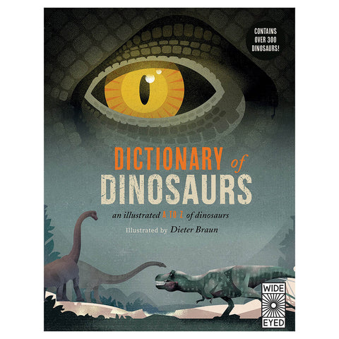 Dictionary Of Dinosaurs by Dr. Matthew G. Baron & Dieter Braun