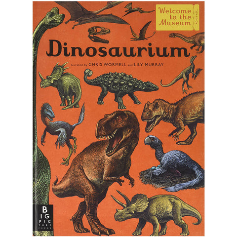 Dinosaurium by Lily Murray & Chris Wormell - Junior Edition