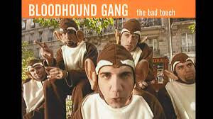 Bloodhound Gang 'The Bad Touch'