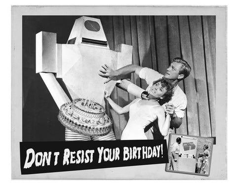 Don't Resist Your Birthday Card