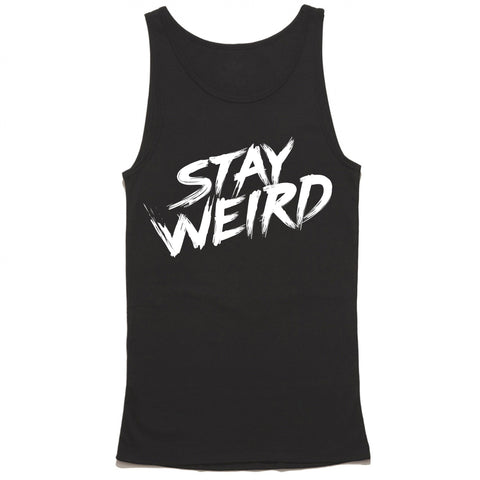 Stay Weird Tank Top