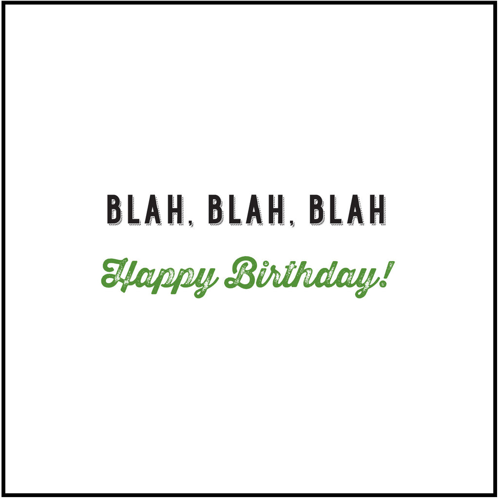 Blah, Blah, Blah, Happy Birthday!