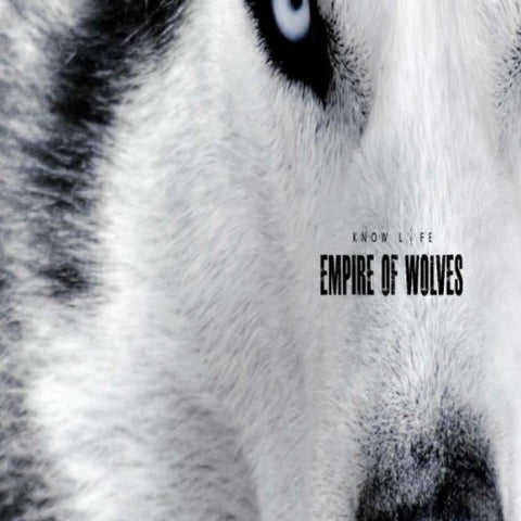 Know Lyfe - Empire of Wolves (New)