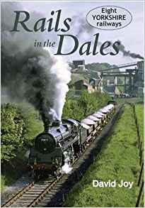 Rails in the Dales.  By David Joy.