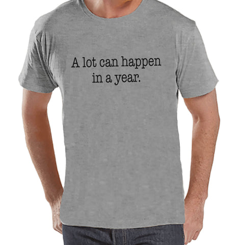 A Lot Can Happen Shirt - Funny New Years Shirt - New Years Eve - New Years Outfit - Mens Grey Shirt - Mens Grey Tee - Gift for Him - Get The Party Started