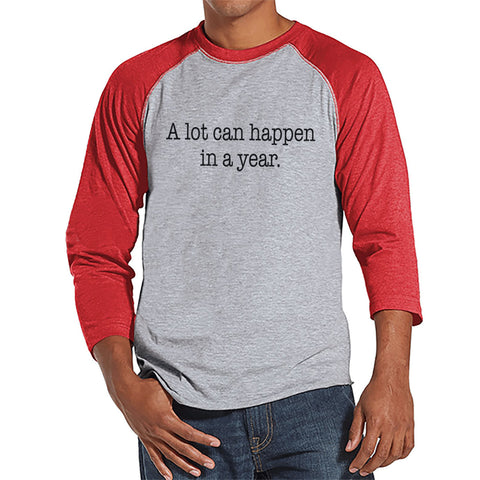 A Lot Can Happen Shirt - Funny New Years Shirt - New Years Eve - New Years Outfit - Mens Shirt - Mens Red Raglan Tee - Gift for Him - Get The Party Started