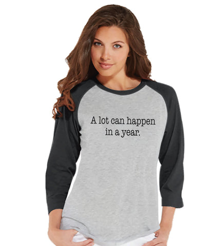 A Lot Can Happen Shirt - New Years Outfit - Womens Baseball Tee - Funny New Years - Womens Grey Shirt - Grey Raglan - Grey Baseball Tee - Get The Party Started