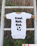 Newborn Soccer Outfit - Novelty Newborn Baby Shower Gift - Crawl. Walk. Kick. Baby Humerous Onepiece - Soccer Shirt - Soccer Ball Bodysuit - Get The Party Started
