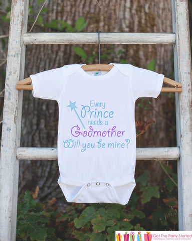 Will You Be My Godmother Outfit - Infant Baby Boy Bodysuit - Every Prince Needs a Godmother Onepiece - Godchild & Godparent Keepsake - Get The Party Started