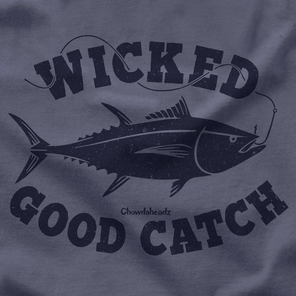 Wicked Good Catch Comfort Colors® T-Shirt - Chowdaheadz