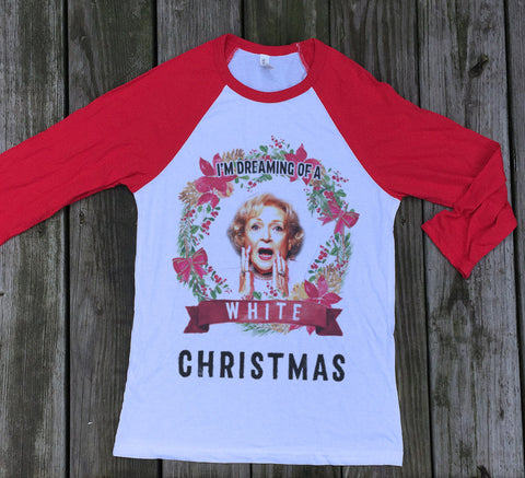 I'm dreaming of a White Christmas - Betty White - Golden Girls - Funny Holiday Shirt