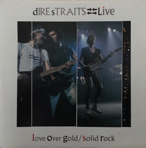 Dire Straits ‎– Love Over Gold / Solid Rock (Live)