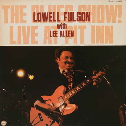 Lowell Fulson With Lee Allen ‎– The Blues Show! Live At Pit Inn