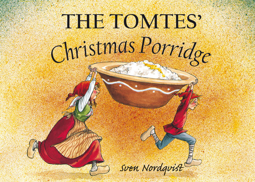 The Tomtes' Christmas Porridge, by Sven Nordqvist