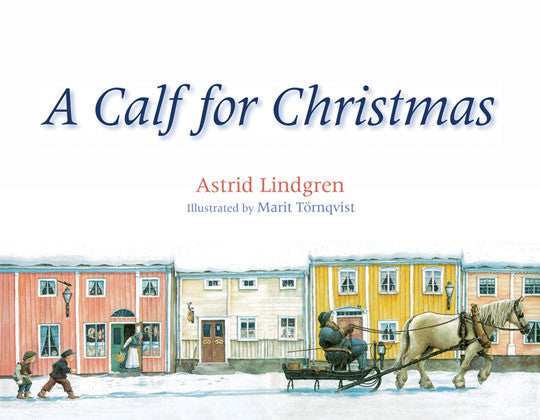 A Calf for Christmas by Astrid Lindgren and Marit Törnqvist