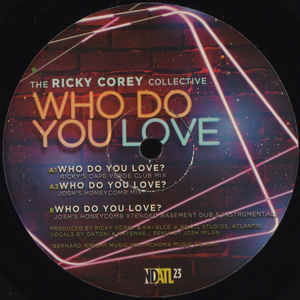 "The Ricky Corey Collective - Who Do You Love? - 12"" - NDATL Muzik - NDATL 23"