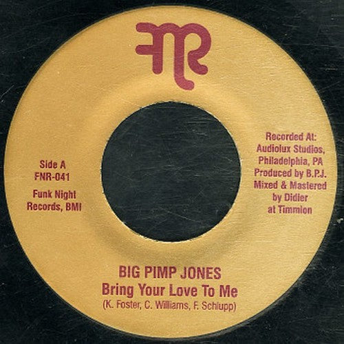 "Big Pimp Jones - Bring Your Love To Me - 7"" - Fnr - FNR-041"