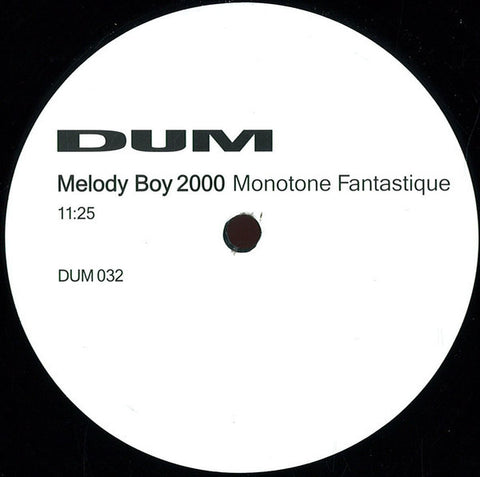 "Mono Junk / Melody Boy 2000 - Channel B / Monotone Fantastique - 12"" - Dum Records - DUM 032"