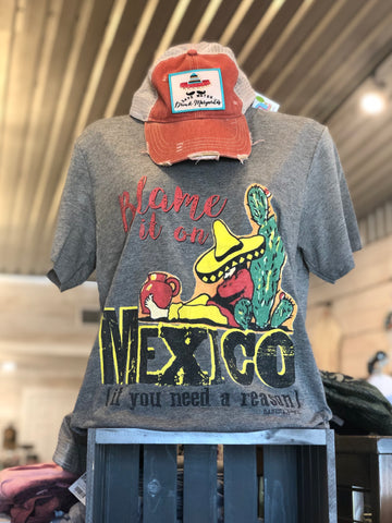 Blame it on Mexico tee