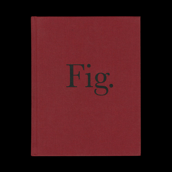 BROOMBERG, Adam and Oliver Chanarin. Fig. (Brighton / Göttingen): Photoworks / Steidl, (2007).