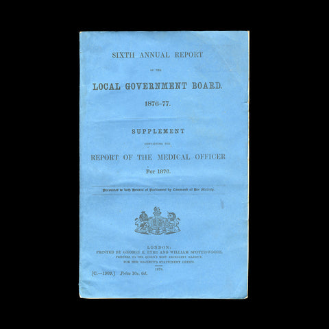 [PUBLIC HEALTH]. Sixth Annual Report of the Government Board 1876-77. London: For Her Majesty's Stationery Office, 1878.