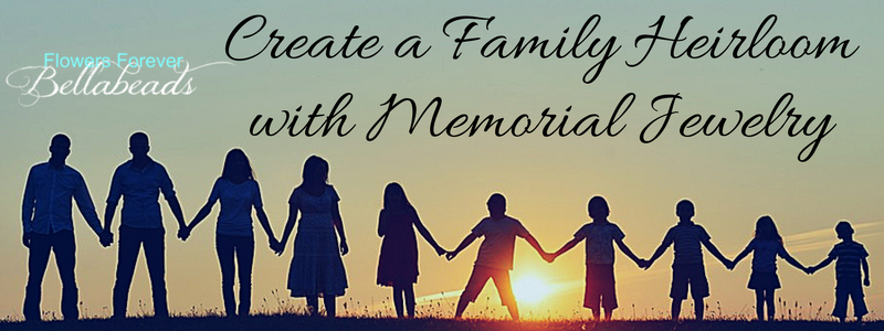 Create A Family Heirloom With Your Memorial Jewelry