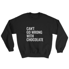 Can't Go Wrong With Chocolate Sweatshirt/Hoodie