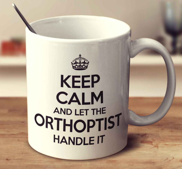 Keep Calm And Let The Orthoptist Handle It