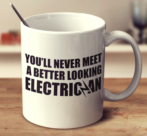 You'll Never Meet A Better Looking Electrician