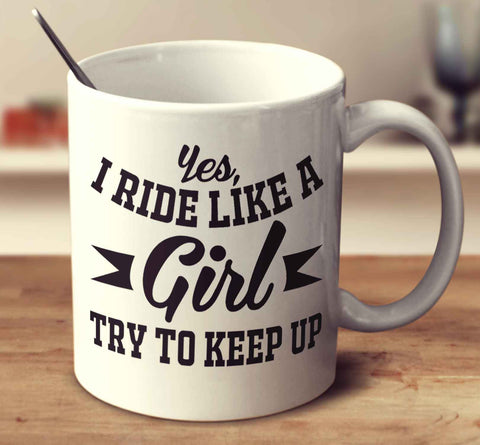 Yes, I Ride Like A Girl